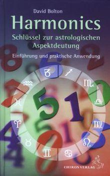 Harmonics - Schlüssel zur astrologischen Aspektdeutung: Einführung und praktische Anwendung