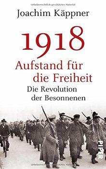 1918 - Aufstand für die Freiheit: Die Revolution der Besonnenen