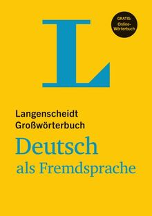 Langenscheidt Großwörterbuch Deutsch als Fremdsprache - Buch mit Online-Anbindung: Deutsch-Deutsch (Einsprachige Wörterbücher)