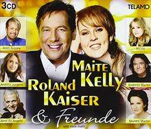 Roland Kaiser/Maite Kelly & Freunde