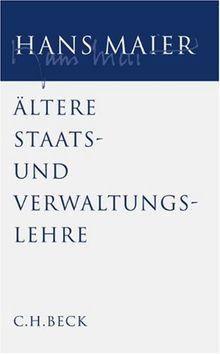 Gesammelte Schriften Bd. IV: Die ältere deutsche Staats- und Verwaltungslehre