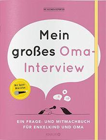 Mein großes Oma-Interview: Ein Frage- und Mitmachbuch für Enkelkind und Oma