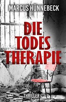 Die Todestherapie: Thriller