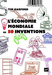 L'économie mondiale en 50 inventions