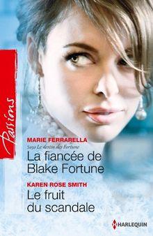 La fiancée de Blake Fortune ; Le fruit du scandale