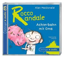 Rocco Randale - Achterbahn mit Oma: Szenische Lesung