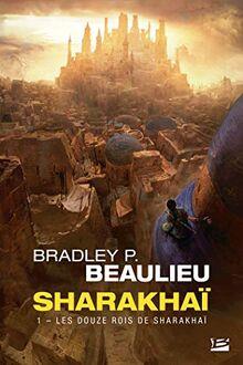 Sharakhaï, T1 : Les Douze Rois de Sharakhaï (Sharakhaï (1))