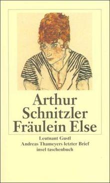Fräulein Else. Leutnant Gustl. Andreas Thameyers letzter Brief (insel taschenbuch)