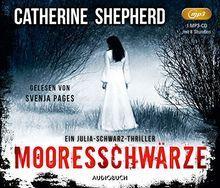 Mooresschwärze - Ein Fall für Julia Schwarz (ungekürzte Lesung auf 1 MP3-CD)