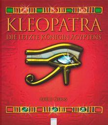 Kleopatra: Die letzte Königin Ägyptens