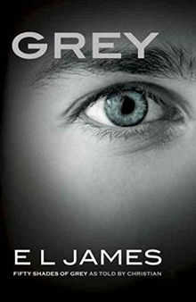 Grey (US version): Fifty Shades of Grey as told by Christian