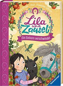 Lila und Zausel, Band 3: Ein Einhorn verschwindet (Vorlese- und Familienbücher)