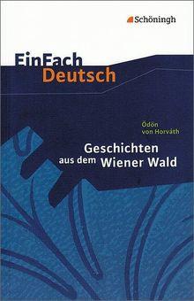 EinFach Deutsch Textausgaben: Ödön von Horváth: Geschichten aus dem Wiener Wald: Gymnasiale Oberstufe