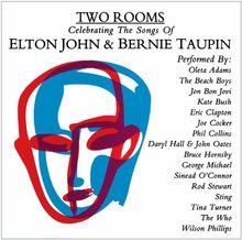 Two Rooms: Tribute Celebrating Elton John & Bernie Taupin