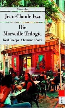 Die Marseille-Trilogie: Total Cheops / Chourmo / Solea