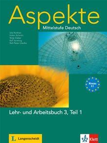 Aspekte / Lehr- und Arbeitsbuch (C1) Teil 1: Mittelstufe Deutsch