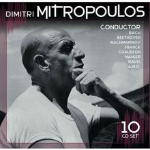 Dimitri Mitropoulos conducts: Bach, Beethoven, Rachmaninow, Mahler, ...
