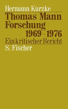 Thomas Mann-Forschung <br /> 1969-1976: Ein kritischer Bericht