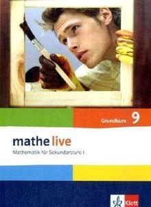 Mathe live 9. Schülerbuch Grundkurs. Neu: Mathematik für Sekundarstufe I