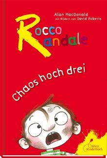 Rocco Randale - Chaos hoch drei: Sammelband 1