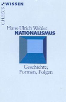 Nationalismus: Geschichte, Formen, Folgen