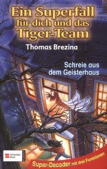 Ein Superfall für dich und das Tiger-Team: Tiger-Team Superfall, Band 03: Schreie aus dem Geisterhaus: BD 3