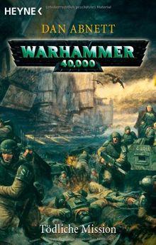 Tödliche Mission: Warhammer 40.000-Roman