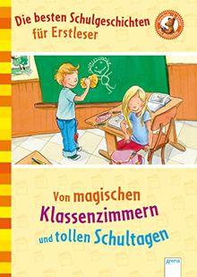 Die besten Schulgeschichten für Erstleser: Von magischen Klassenzimmern und tollen Schultagen. Der Bücherbär: Mein LeseBilderbuch