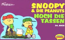 Snoopy & die Peanuts, Bd.36, Hoch die Tassen