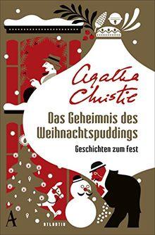 Das Geheimnis des Weihnachtspuddings: Geschichten zum Fest