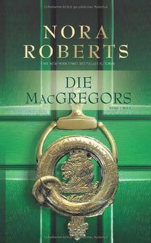 Die MacGregors 1 bis 5: 1. Das Spiel beginnt 2. Lebe die Liebe 3. Affäre in Washington 4. Bei Tag und bei Nacht 5. Stunde des Schicksals