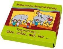 Bildkarten zur Sprachförderung: Präpositionen: über, unter, auf, vor…