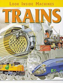 Look Inside Machines: Trains (Look Inside Machines S)