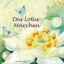 Die kleine Lotusblume: Das Lotusmärchen