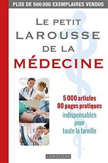Le petit Larousse de la médecine : 5 000 articles