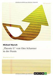 """""""Theorie U"""" von Otto Scharmer in der Praxis"""