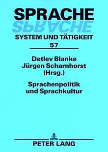 Sprachenpolitik und Sprachkultur (Sprache - System und Tätigkeit, Band 57)
