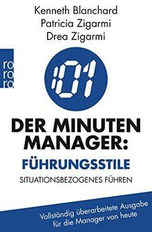 Der Minuten-Manager: Führungsstile: Situatives Führen ® II Vollständig überarbeitete Ausgabe für die Manager von heute