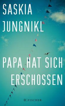 Papa hat sich erschossen: (Fischer Paperback)