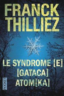 Le syndrome [E] : Suivi de [Gataca] et Atom[ka]