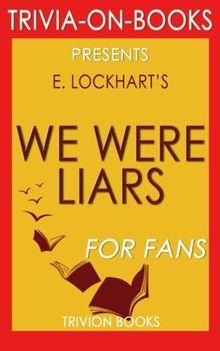 Trivia: We Were Liars: By E. Lockhart (Trivia-On-Books)