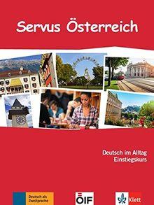 Servus Österreich: Deutsch im Alltag Einstiegskurs. Kurs- und Übungsbuch mit Audio-CD (Berliner Platz NEU)