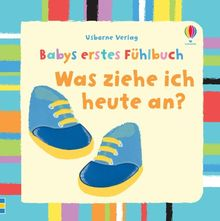 Babys erstes Fühlbuch: Was ziehe ich heute an?: ab 1 Monat
