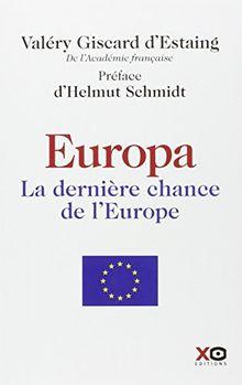 Europa : La dernière chance de l'Europe