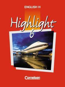 English H/Highlight - Ausgabe A: English H, Highlight, Bd.6A, 10. Schuljahr, Ausgabe für Nordrhein-Westfalen, Hessen, Rheinland-Pfalz, ... Mecklenburg-Vorpommern, Berlin und Hamburg