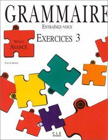 Grammaire Entrainez Vous Niveau Superieur: Niveau Avance