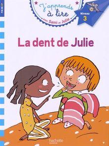 La dent de Julie : J'apprends à lire avec Sami et Julie, Niveau 3