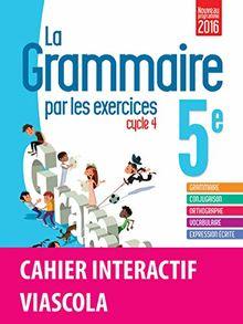 La grammaire par les exercices 5e Cycle 4 : Cahier de l'élève + licence élève 1 an sur viascola