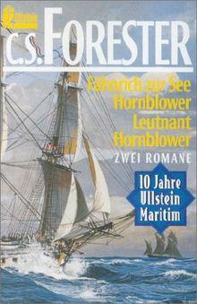 Fähnrich zur See Hornblower /Leutnant Hornblower. Zwei Romane