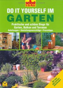 selbst ist der mann do it yourself im garten praktische und sch ne dinge f r garten balkon. Black Bedroom Furniture Sets. Home Design Ideas